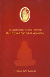 Picture of The Great Buddha's Noble Teachings - The Origin & Spread of Vipassana (Softcover)